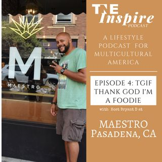 TGIF Thank God I'm a Foodie Episode 1 with Maestro Pasadena