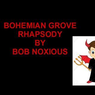 BOHEMIAN GROVE RHAPSODY - Truth thru Parody?