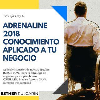 """11 - ADRENALINE 2018 """"Conocimiento Aplicado a tu Negocio"""""""
