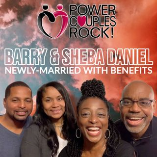Barry & Sheba Daniel:  Newly Married With Benefits