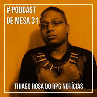 Podcast de Mesa #31 - Thiago Rosa do RPG Notícias