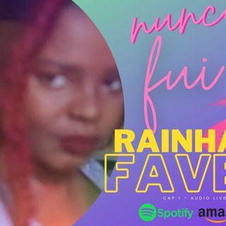 NUNCA FUI RAINHA DA FAVELA