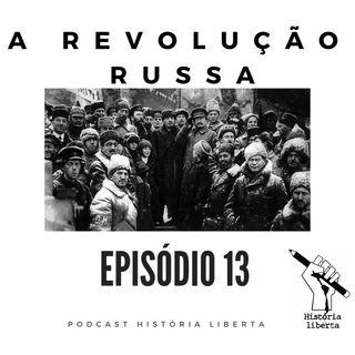 História Liberta 13 | A Revolução Russa com Marcio Lauria | Parte 1