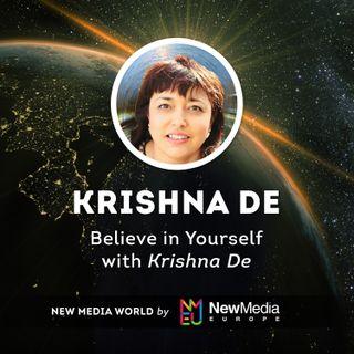 Krishna De: Believe in Yourself