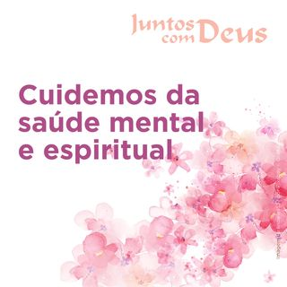 Cuidemos da saúde mental e espiritual