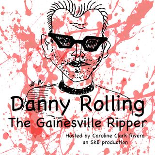 Danny Rolling | episode 5