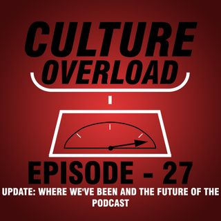 EP 27 - Update: Where We've Been and the Future of the Podcast