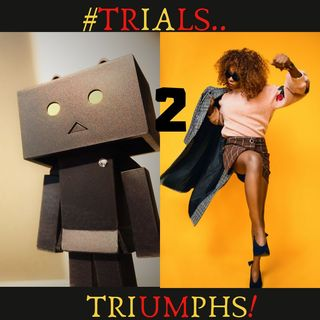 #TRIALS 2 TRIUMPHS