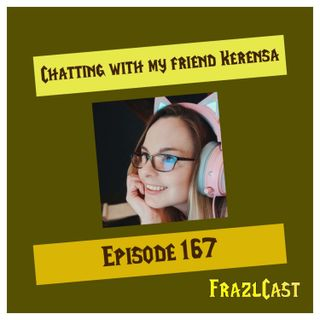 FC 167: Chatting with my friend Kerensa