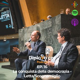EP.16 La conquista della democrazia - Letta/Scognamiglio