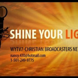 "WYTV7 Shine Your Light #8 Turn Your Setbacks Into Sucess""It's Your Time To Soar"" Join us in the CHAT ROOM leave your comment"