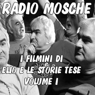 Radio Mosche - Puntata 9: I Filmini di Elio e le Storie Tese (Volume I)