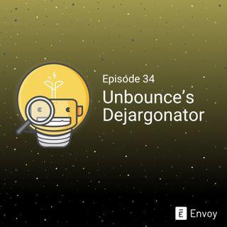 #34 - Unbounce's Dejargonator