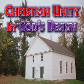 # 39 - Christian Unity By God's Design