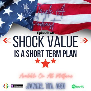 """""""Shock Value Is A Short Term Plan"""" - EP 59"""