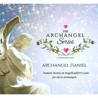 Archangel Haniel: Enhancing Your Inner Guidance. The Archangel Series