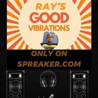 Ray's  Good   Vibrations  Episode   #33