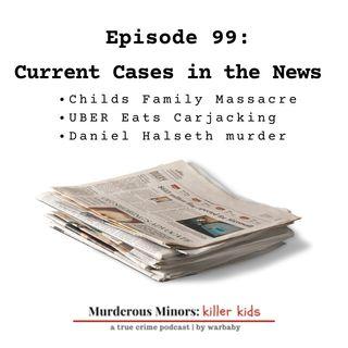 Current Cases in the News (Raymond Childs III - Aaron Guerrero & Sierra Halseth)