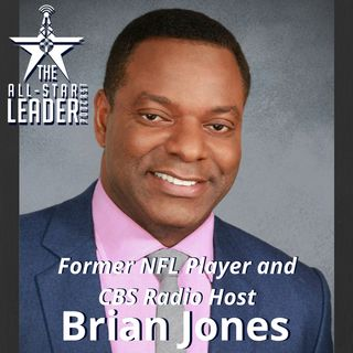 Episode 045 - Former NFL Player And CBS Sports Host Brian Jones