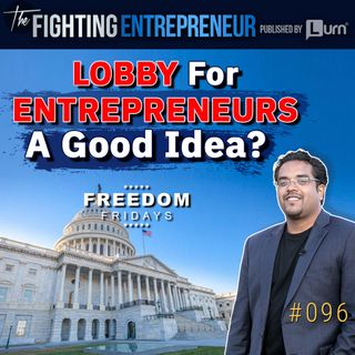How Lobbying In A Government Works - Should Entrepreneurs Have A Lobby?