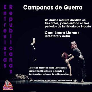 """Entrevistas Republicanas - Laura Llamas - """"Campanas de Guerra"""""""
