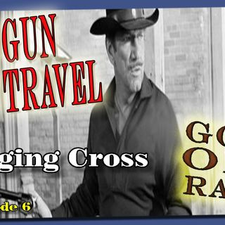 Have Gun, Will Travel, Hanging Cross Episode 6  | Good Old Radio #havegunwilltravel #oldtimeradio
