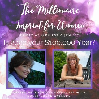 Is 2020 your $100,000 Year?  with Susan Axelrod.