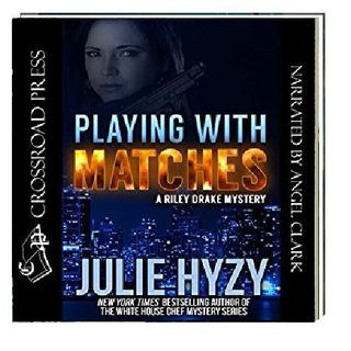 Playing With Matches By Julie Hyzy Narrated By Angel Clark