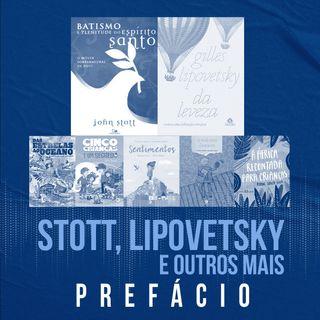 Stott, Lipovetsky e outros mais | Prefácio