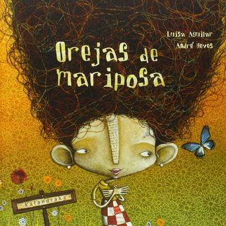 Orejas De Mariposa 🦋 de Luisa Aguilar (Autora) y André Neves (Ilustrador)