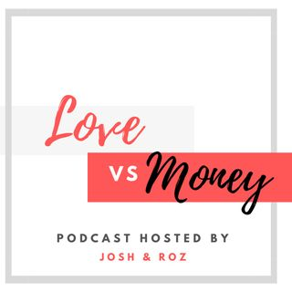 Love and Money - He Said, She Said - The Josh and Roz Show