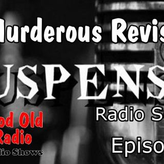 Suspense, A Murderous Revision Episode 1  | Good Old Radio #suspense #ClassicRadio #oldtimeradio