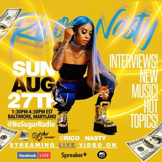 No Sugar Radio Show Episode #9 : Rico Nasty