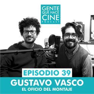 EP39: EL MONTAJE EN EL CINE (Gustavo Vasco)