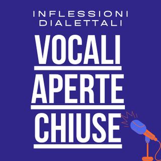 Corso di Dizione: Inflessioni Dialettali - Vocali Aperte e Chiuse