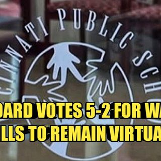 02.09 | CPS Board Votes 5-2 For Walnut Hills To Remain In Remote Learning