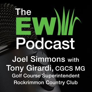 EW Podcast -  Joel Simmons with Tony Girardi of Rockrimmon Country Club