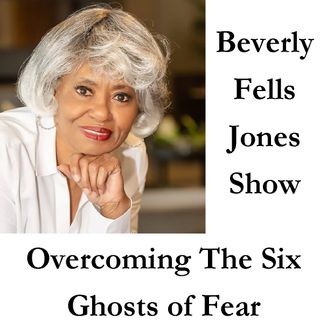 Overcoming The Six Ghosts of Fear
