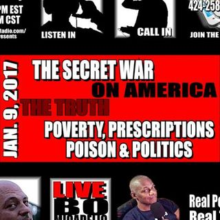 THE SECRET WAR ON AMERICA: POVERTY, POLITICS & POISON