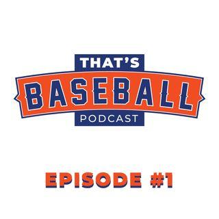 That's Baseball Podcast E1