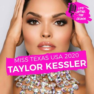 SEASON 2 FINALE Miss Texas USA 2020 Taylor Kessler - Preparing for Miss USA during the China Virus and Pursuing a Career as an NFL Sideline