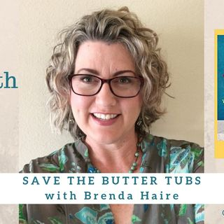 1566 My Strength Is My Story with Brenda Haire, Save the Butter Tubs