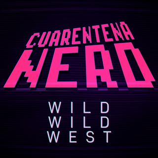 Cuarentena Nerd: Wild Wild West