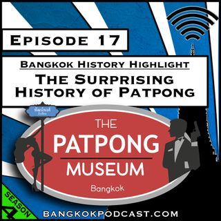 Bangkok History Highlight: The Surprising History of Patpong [Season 4, Episode 17]