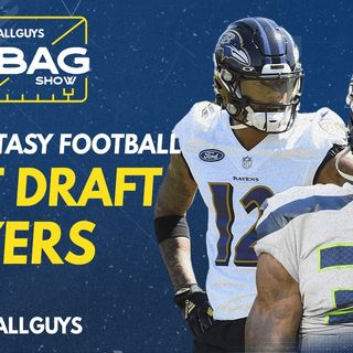 MUST DRAFT Players in 2021    Fantasy Football Podcast 2021