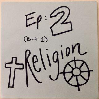 Ep 2.1: Religion