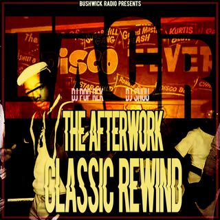 The Afterwork Classic Rewind Ep #5 - 5.28.21 with Dj Pop Rek & Guest Dj Snuu