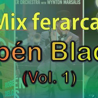 Mix ferarca - Ruben Blades (Vol 1)