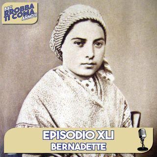 Bernadette - Episodio 041