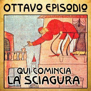 Episodio 08 - Qui comincia la sciagura